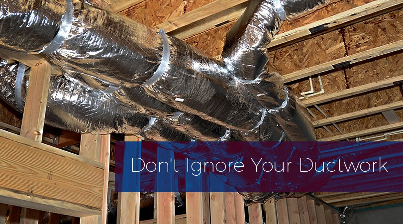 Don't Ignore Your Ductwork