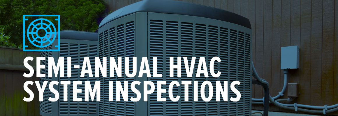 Semi-Annual HVAC System Inspection