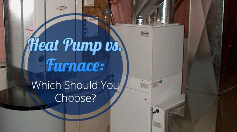Heat Pump vs. Furnace Which Should You Choose
