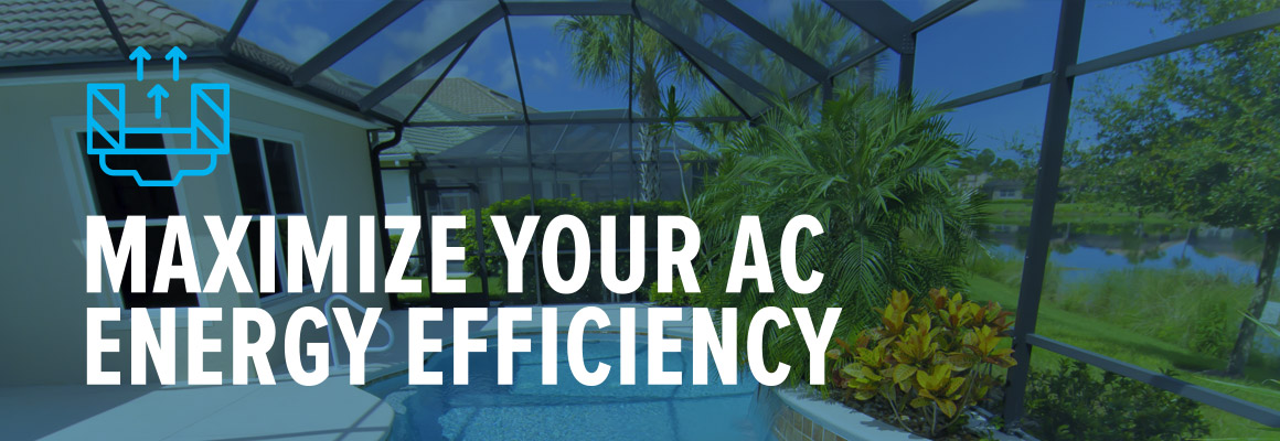 Maximize Your AC Energy Efficiency