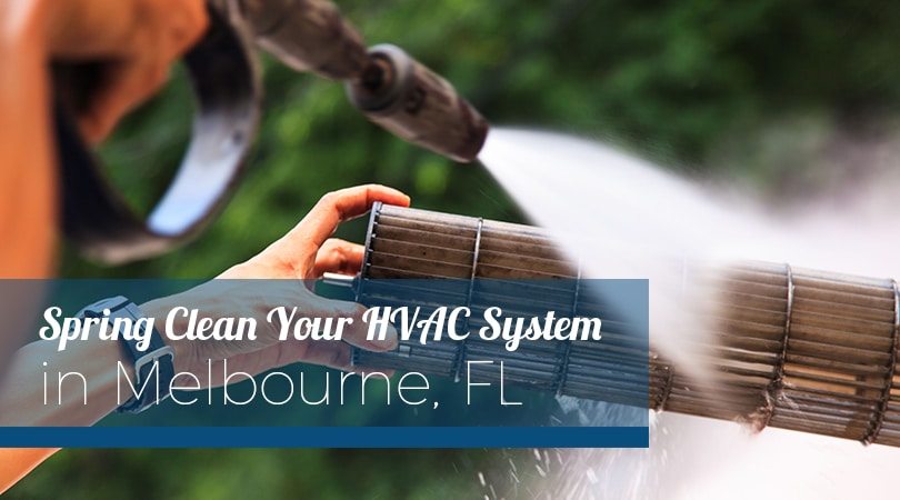 Spring Clean Your HVAC System in Melbourne FL